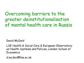 Overcoming barriers to the greater deinstitutionalisation of mental health care in Russia