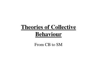 Theories of Collective Behaviour
