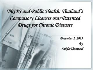 TRIPS and Public Health: Thailand's Compulsory Licenses over Patented Drugs for Chronic Diseases
