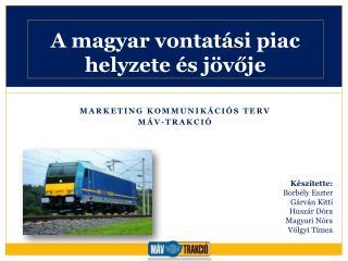 A magyar vontatási piac  helyzete és jövője