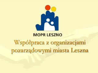 Współpraca z organizacjami pozarządowymi miasta Leszna