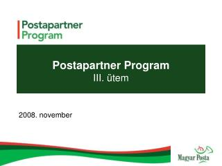 Postapartner Program III. ütem