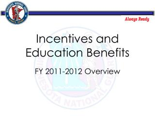 Incentives and Education Benefits
