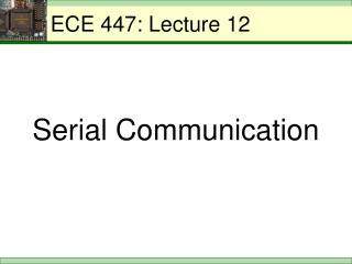 ECE 447: Lecture 12