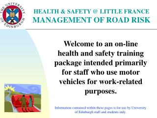 HEALTH & SAFETY @ LITTLE FRANCE MANAGEMENT OF ROAD RISK