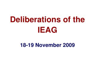 Deliberations of the IEAG 18-19 November 2009