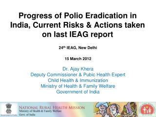 Progress of Polio Eradication in India, Current Risks & Actions taken on last IEAG report