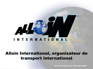 Alloin International, organisateur de transport international