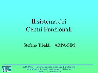 Il sistema dei  Centri Funzionali