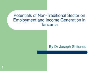 Potentials of Non-Traditional Sector on Employment and Income Generation in Tanzania