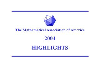 The Mathematical Association of America 2004 HIGHLIGHTS