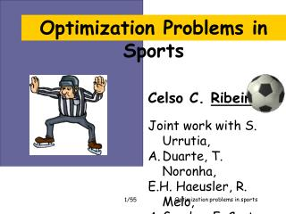 Celso C.  Ribeiro Joint work with S. Urrutia, Duarte, T. Noronha,  E.H. Haeusler, R. Melo,
