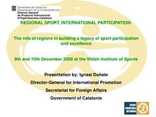 REGIONAL SPORT, INTERNATIONAL PARTICIPATION: