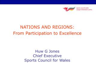 Huw G Jones Chief Executive Sports Council for Wales