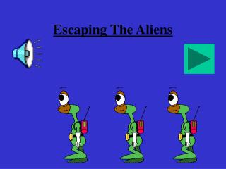 Escaping The Aliens