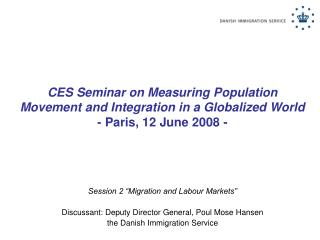 "Session 2 ""Migration and Labour Markets"" Discussant: Deputy Director General, Poul Mose Hansen"