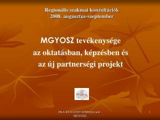 Regionális szakmai konzultációk 2008. augusztus-szeptember