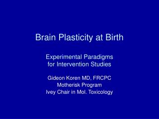 Brain Plasticity at Birth  Experimental Paradigms  for Intervention Studies