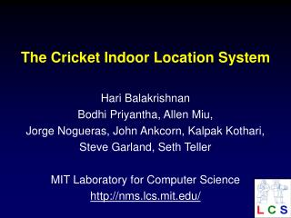 The Cricket Indoor Location System