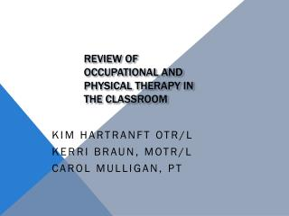 Review of Occupational and Physical Therapy in the Classroom