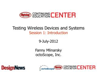 Testing Wireless Devices and  Systems Session 1: Introduction
