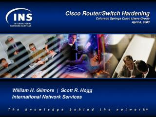 Cisco Router/Switch Hardening Colorado Springs Cisco Users Group April 8, 2003