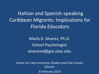 Haitian and Spanish-speaking Caribbean Migrants: Implications for Florida Educators