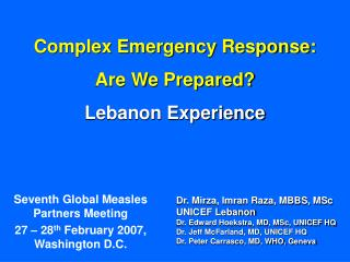 Complex Emergency Response:  Are We Prepared?  Lebanon Experience