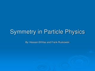 Symmetry in Particle Physics