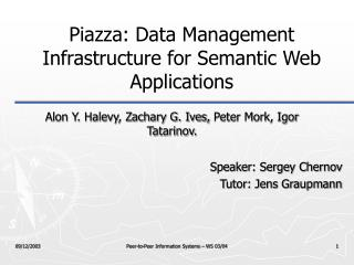 Piazza: Data Management Infrastructure for Semantic Web Applications
