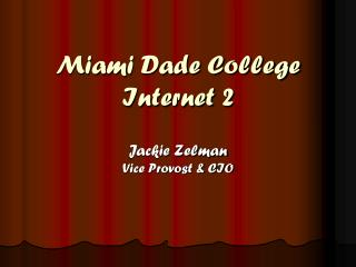 Miami Dade College Internet 2