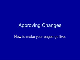 Approving Changes