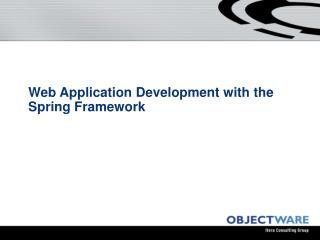Web Application Development with the Spring Framework