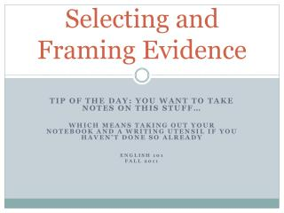 Selecting and Framing Evidence