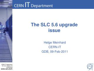 The SLC 5.6 upgrade issue