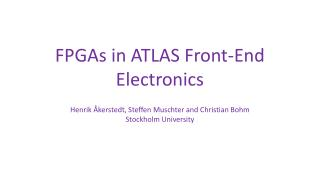 FPGAs  in ATLAS Front-End Electronics