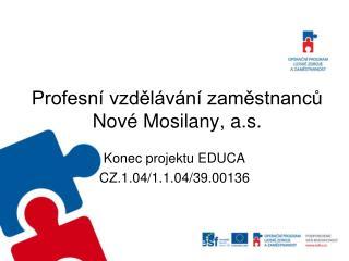 Profesní vzdělávání zaměstnanců Nové Mosilany, a.s.
