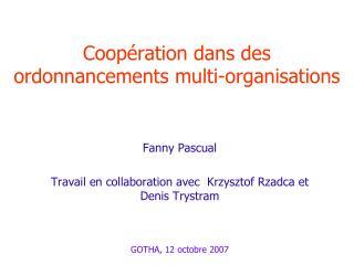 Coopération dans des ordonnancements multi-organisations