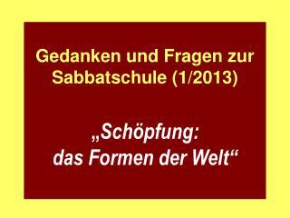 Gedanken und Fragen zur Sabbatschule (1/2013)