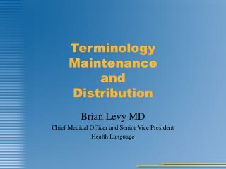 Terminology  Maintenance and Distribution