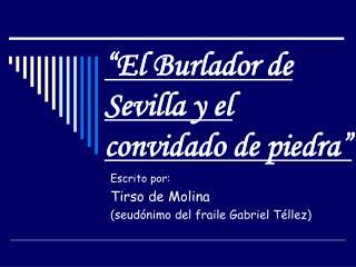 """""""El Burlador de Sevilla y el convidado de piedra"""""""