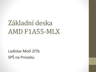 Základní deska AMD F1A55-MLX