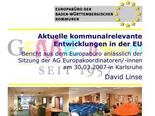 Aktuelle kommunalrelevante Entwicklungen in der EU  Bericht aus dem Europab ro anl sslich der Sitzung der AG Europakoord