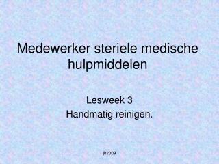Medewerker steriele medische hulpmiddelen
