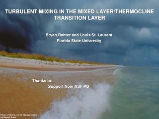 TURBULENT MIXING IN THE MIXED LAYER/THERMOCLINE TRANSITION LAYER