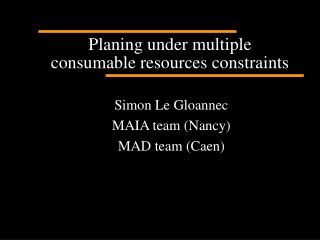 Planing  under multiple consumable resources constraints