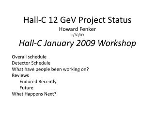 Hall-C 12 GeV Project Status Howard Fenker 1/30/09 Hall-C January 2009 Workshop