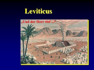 """Leviticus  """"Und der Herr rief ..."""""""