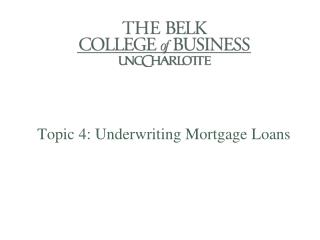 Topic 4: Underwriting Mortgage Loans