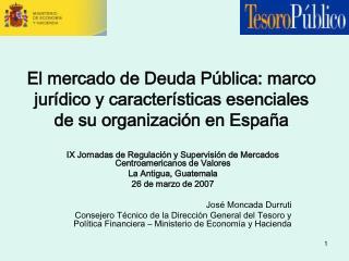 El mercado de Deuda P blica: marco jur dico y caracter sticas esenciales de su organizaci n en Espa a